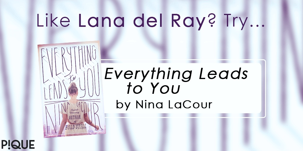 readalike everything leads to you nina lacour