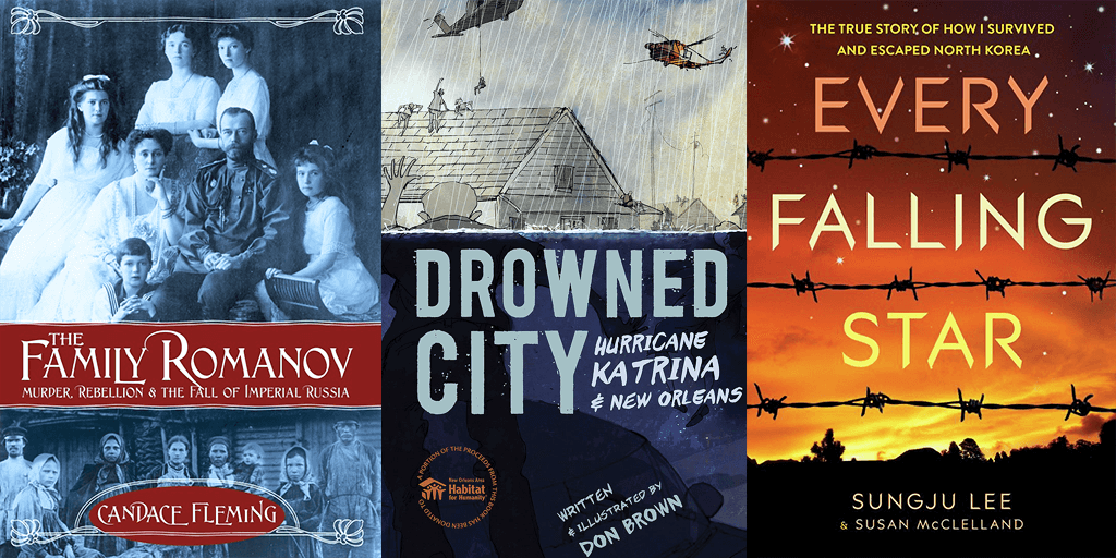 Covers, left to right: The Family Romanov by Candace Flaming, Drowned City by Don Brown, Every Falling Star by Sungju Lee