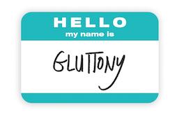 7Ways_Gluttony